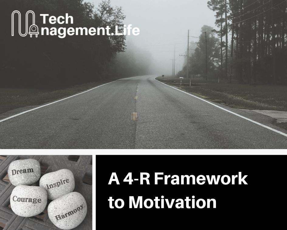 A 4-R Framework To Motivation - TechManagement.Life