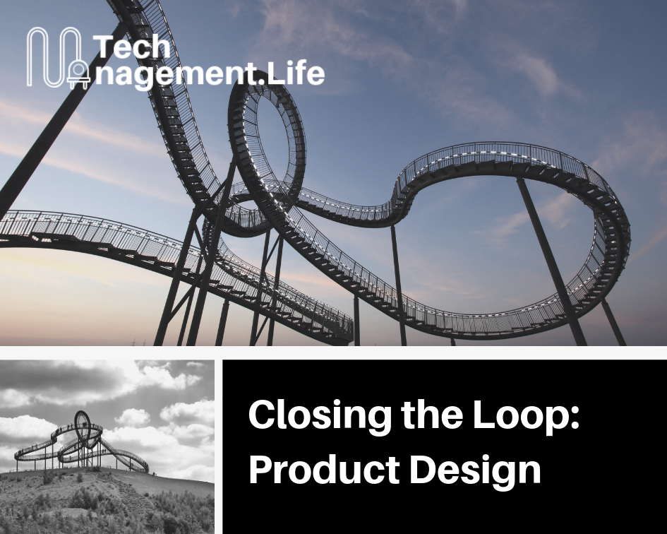 Closing The Loop: Product Design - TechManagement.Life