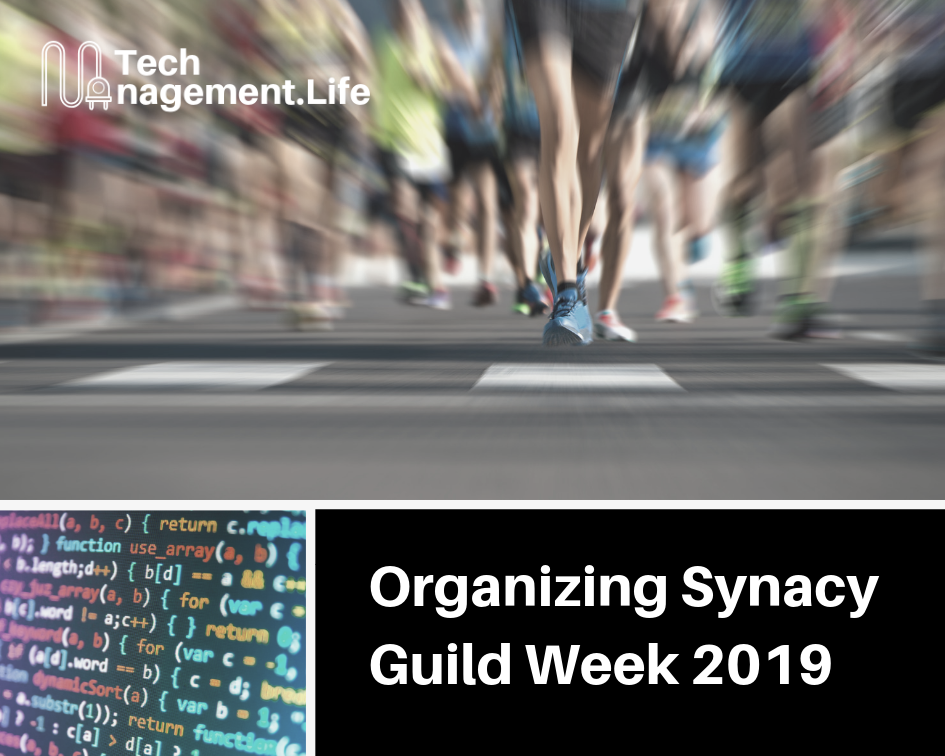 Organizing Synacy Guild Week 2019 - TechManagement.Life