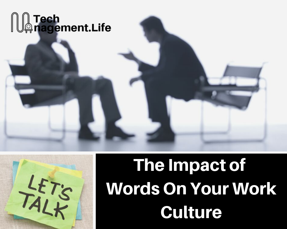 The Impact of Words On Your Work Culture - TechManagement.Life