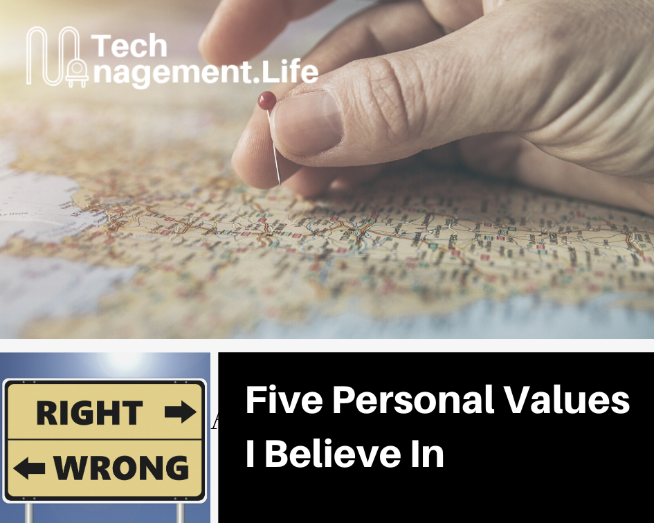 Five Personal Values I Believe In - TechManagement.Life