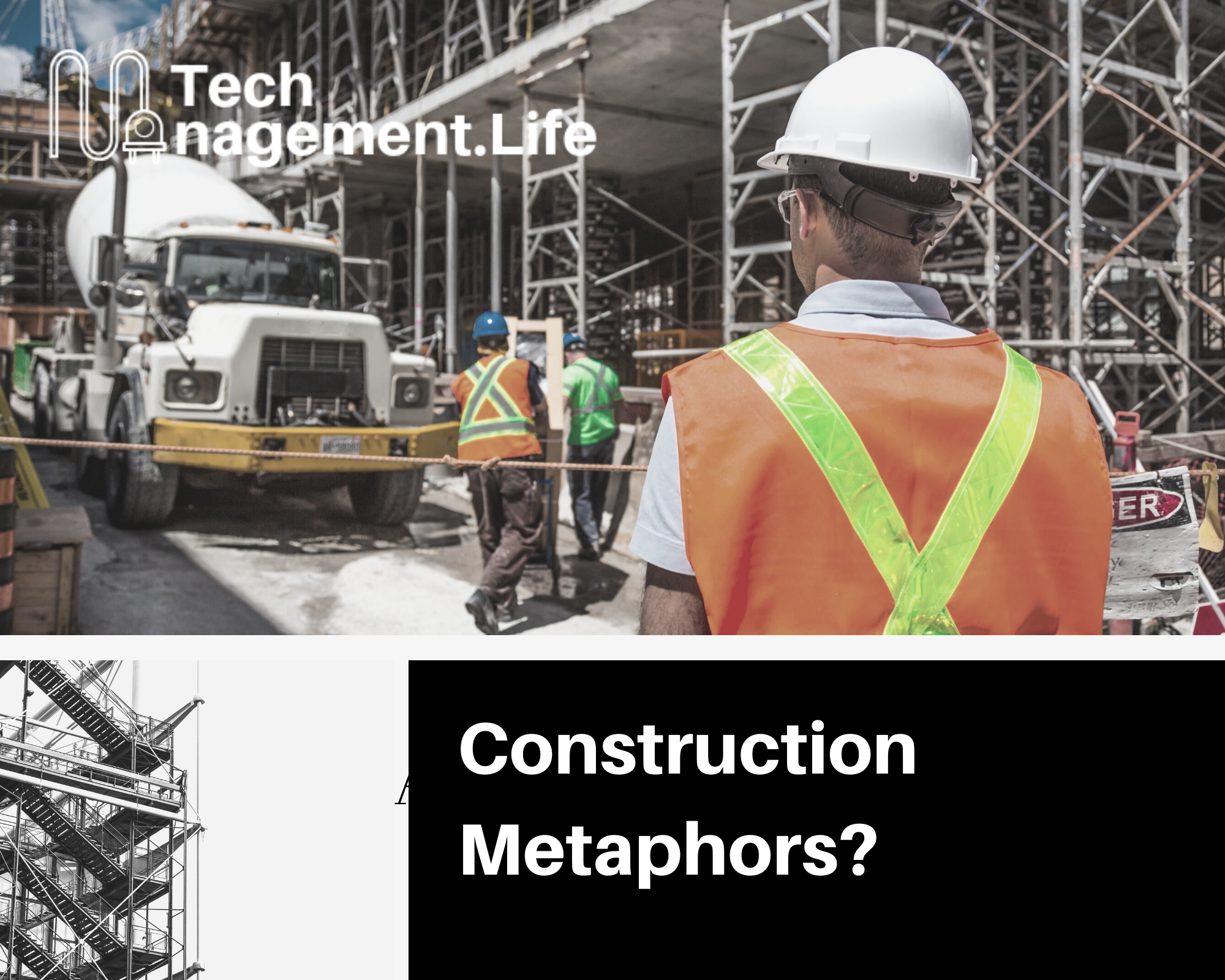 Construction Metaphors No Longer Work For Software - TechManagement.Life