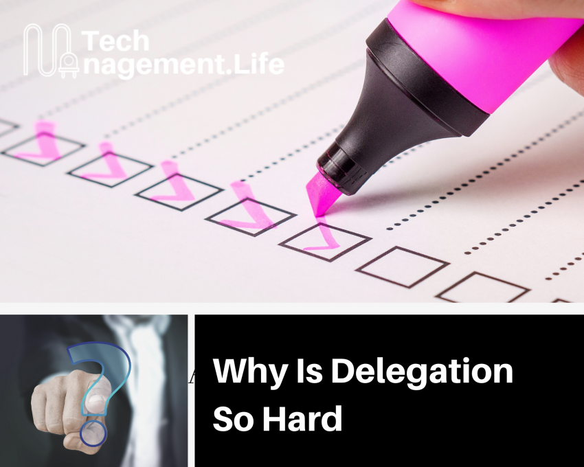 Why Is Delegation So Hard? - TechManagement.Life
