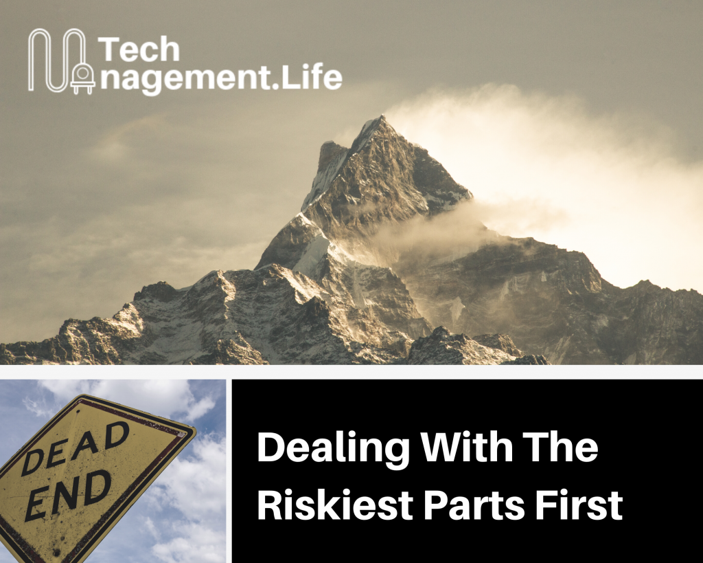 Deal With The Riskiest Parts First - TechManagement.Life