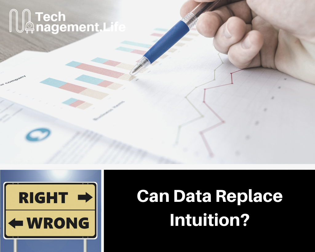 Can Data Replace Intuition? - TechManagement.Life