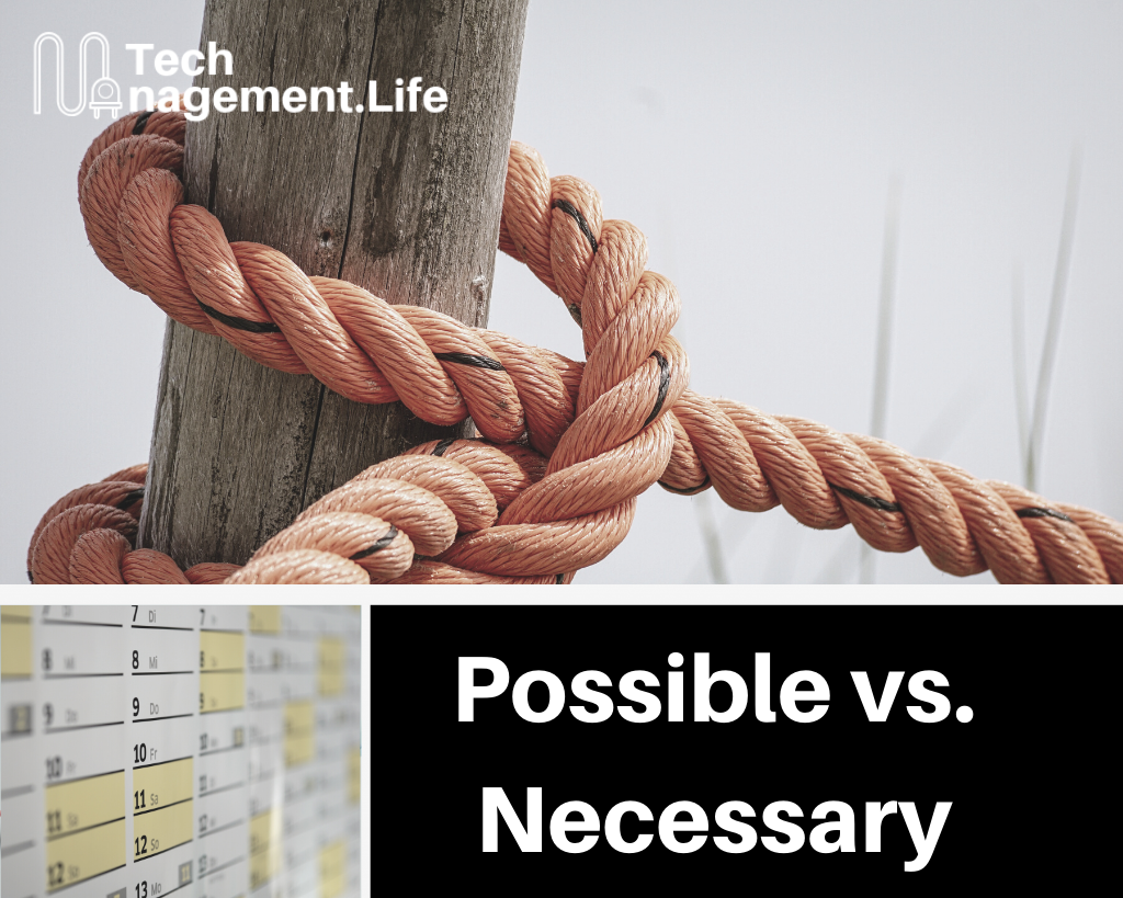 "The Endless Tension Between ""Possible"" and ""Necessary"" - TechManagement.Life"