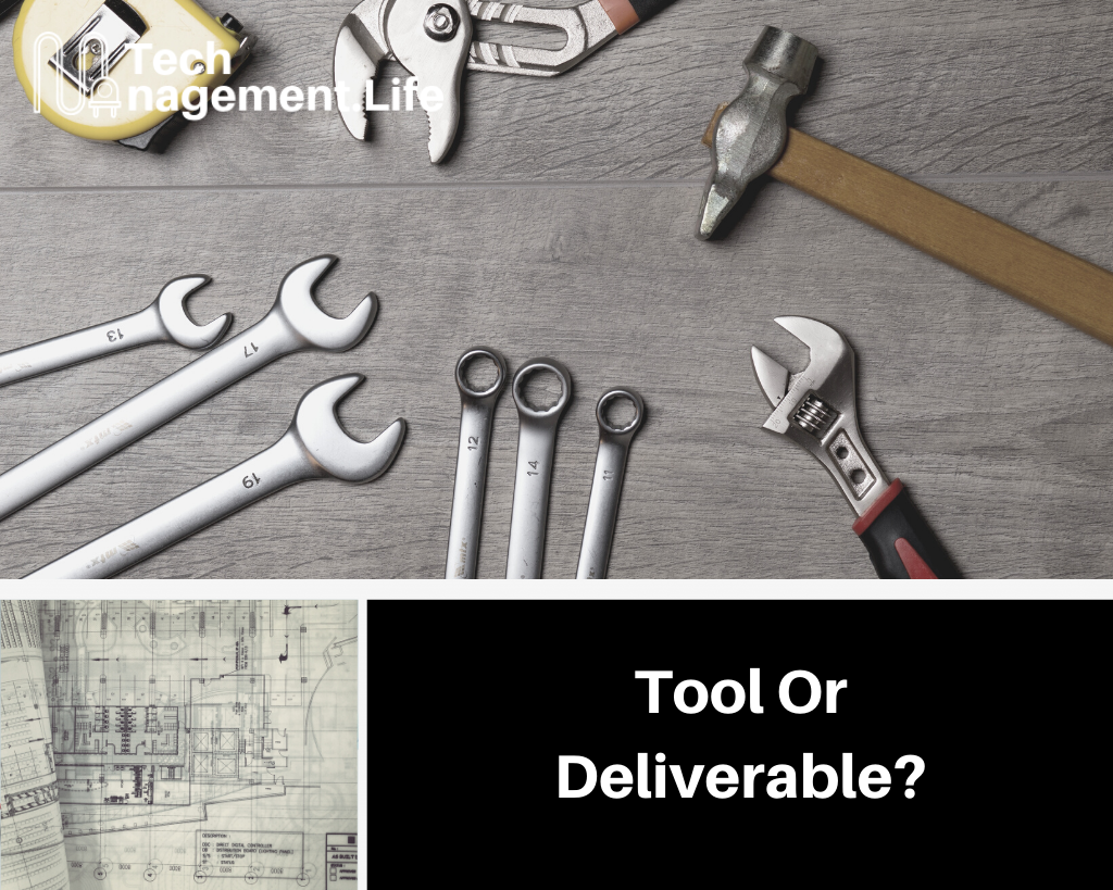 Differentiating Tools from Deliverables - TechManagement.Life