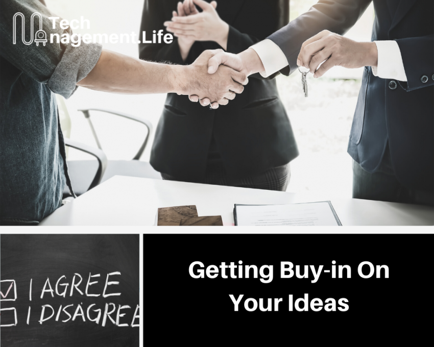Getting Buy-in On Your Ideas | TechManagement.Life